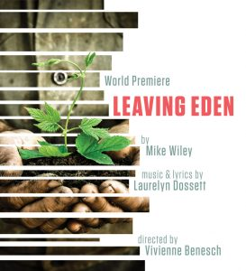 Poster art for PlayMakers Repertory's production of 'Leaving Eden.' World premiere of Leaving Eden by Mike Wiley, music and lyrics by Laurelyn Dossett. Directed by Vivienne Benesch.
